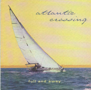Atlantic Crossing CD: Full & Away