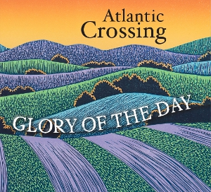 Atlantic Crossing CD: Glory of the Day